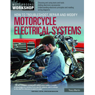 How to Troubleshoot, Repair, and Modify Motorcycle Electrical Systems (BOK)