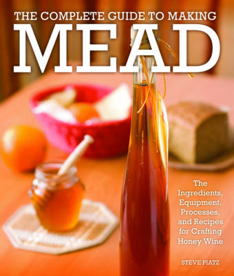 Complete Guide to Making Mead (BOK)