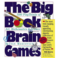 The Big Book of Brain Games: 1000 PlayThinks of Art, Mathematics and Science (BOK)