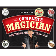 The Complete Magician: Everything You Need to Put on a Show (BOK)