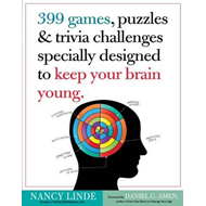 399 Games, Puzzles & Trivia Challenges Specially Designed to Keep Your Brain Young (BOK)