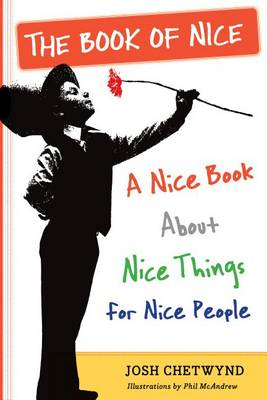 The Book of Nice: A Nice Book About Nice Things for Nice People (BOK)