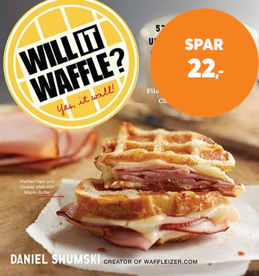 Will It Waffle? - 53 Irresistible and Unexpected Recipes to Make in a Waffle Iron (BOK)