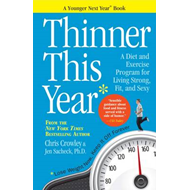 Thinner This Year: A Diet and Exercise Program for Living Strong, Fit, and Sexy (BOK)