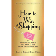How to Win at Shopping: 297 Insider Secrets for Getting the (BOK)