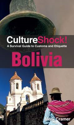 Bolivia: A Survival Guide to Customs and Etiquette (BOK)