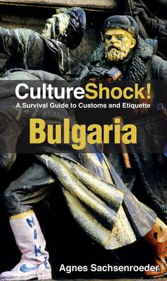 Bulgaria: A Survival Guide to Customs and Etiquette (BOK)