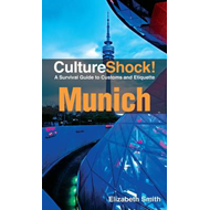 Munich: A Survival Guide to Customs and Etiquette (BOK)