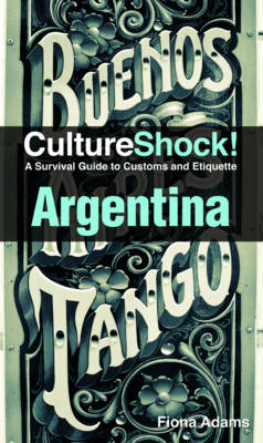 Argentina: A Survival Guide to Customs and Etiquette (BOK)