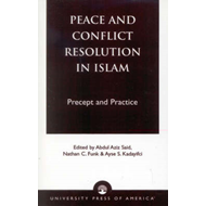 Peace and Conflict Resolution in Islam: Precept and Practice (BOK)