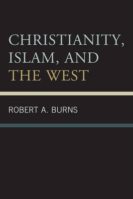 Christianity, Islam, and the West (BOK)