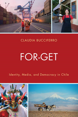 For-get: Identity, Media, and Democracy in Chile (BOK)