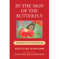 In the Sign of the Butterfly: Leadership in Metamorphosis (BOK)