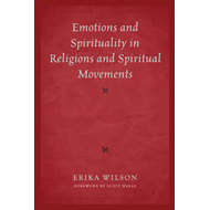 Emotions and Spirituality in Religions and Spiritual Movements (BOK)