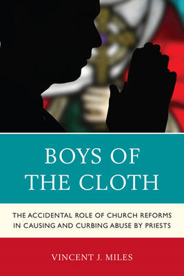 Boys of the Cloth: The Accidental Role of Church Reforms in Causing and Curbing Abuse by Priests (BOK)