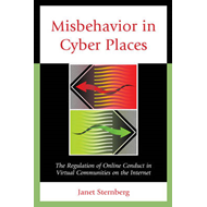 Misbehavior in Cyber Places: The Regulation of Online Conduct in Virtual Communities on the Internet (BOK)