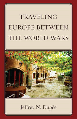 Traveling Europe Between the World Wars (BOK)