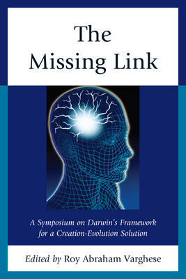 The Missing Link: A Symposium on Darwin's Creation-evolution Solution (BOK)