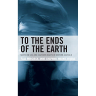 To the Ends of the Earth: Northern Soul and Southern Nights in Western Australia (BOK)