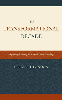 The Transformational Decade: Snapshots of a Decade from 9/11 to the Obama Presidency (BOK)