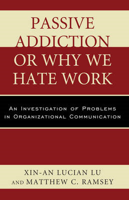 Passive Addiction or Why We Hate Work: An Investigation of Problems in Organizational Communication (BOK)