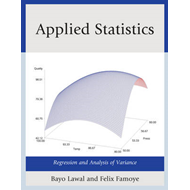Applied Statistics: Regression and Analysis of Variance (BOK)