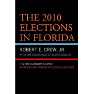 The 2010 Elections in Florida: It's The Economy, Stupid! (BOK)