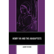Henry VIII and the Anabaptists (BOK)