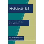 "Naturalness: Is the ""Natural"" Preferable to the ""Artificial""? (BOK)"