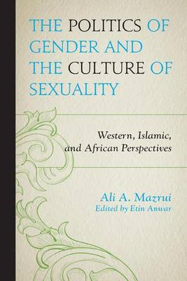 The Politics of Gender and the Culture of Sexuality: Western, Islamic, and African Perspectives (BOK)