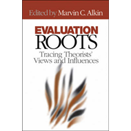 Evaluation Roots: Tracing Theorists' Views and Influences (BOK)