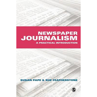 Newspaper Journalism: A Practical Introduction (BOK)