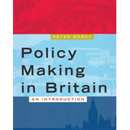 Policy Making in Britain: An Introduction (BOK)