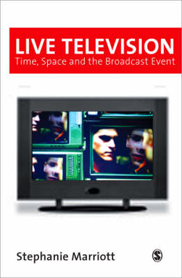 Live Television: Time, Space and the Broadcast Event (BOK)