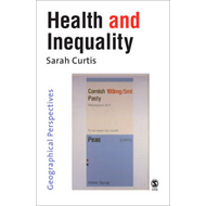 Health and Inequality: Geographical Perspectives (BOK)