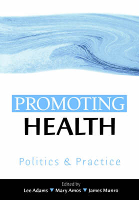 Promoting Health: Politics and Practice (BOK)