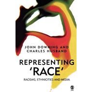 Representing Race: Racisms, Ethnicity and the Media (BOK)