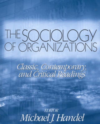 The Sociology of Organizations: Classic, Contemporary and Critical Readings (BOK)