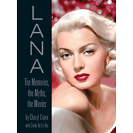 Lana Turner: The Memories, the Myths, the Movies (BOK)