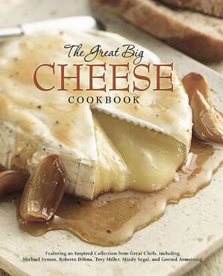 The Great Big Cheese Cookbook: Because Everything's Better with Cheese (BOK)
