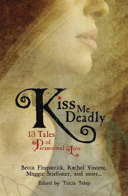 Kiss Me Deadly: 13 Tales of Paranormal Love (BOK)