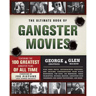 The Ultimate Book of Gangster Movies: Featuring the 100 Greatest Gangster Films of All Time (BOK)