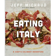 Eating Italy: A Chef's Culinary Adventure (BOK)