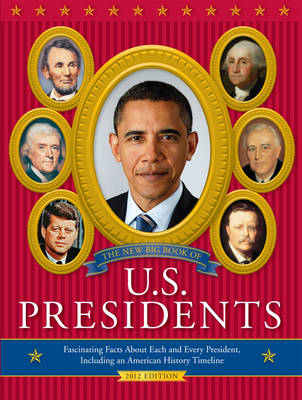 The New Big Book of U.S. Presidents: Fascinating Facts About Each and Every President, Including an (BOK)