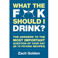 What the F*@ No. Should I Drink?: The Answers to Life's Most Important Question of Your Day (in 75 F (BOK)