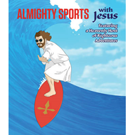 Almighty Sports with Jesus: Featuring a Heavenly Host of Righteous Adventures (BOK)