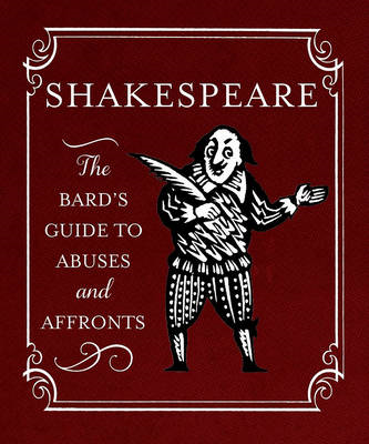Shakespeare: The Bard's Guide to Abuses and Affronts (BOK)