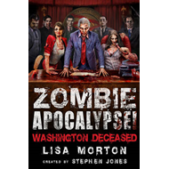 Zombie Apocalypse! Washington Deceased (BOK)