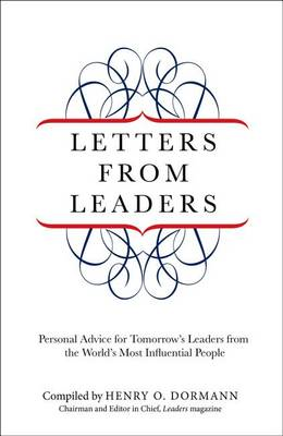 Letters from Leaders: Personal Advice for Tomorrow's Leaders from the World's Most Influential Peopl (BOK)