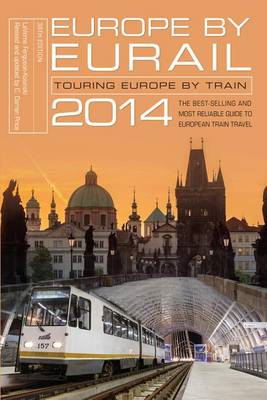 Europe by Eurail: Touring Europe by Train (BOK)
